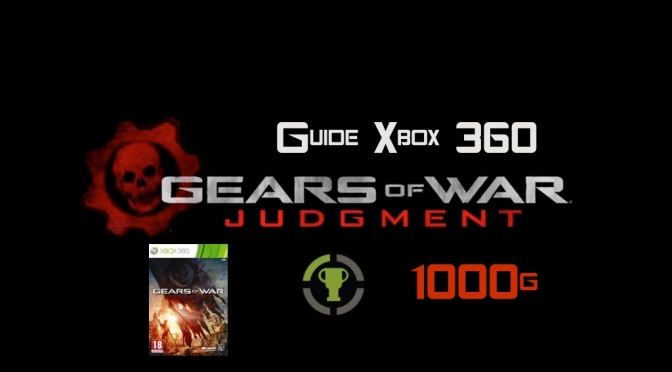 Débloquer les 1000g - Guide des succès Gears of War Judgment sur Xbox 360