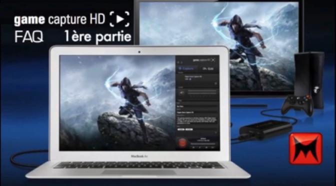 Problèmes avec le Game Capture HD d'Elgato ? Solutions ! FAQ partie 1