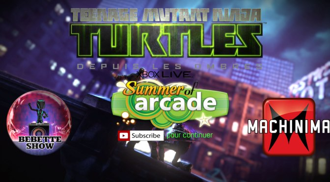 First Grip #17 les Tortues Ninja Depuis les Ombres, pour le Summer of Arcade 2013