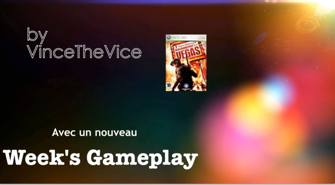 Premier Week's Gameplay, c'est sur Rainbow Six Vegas !