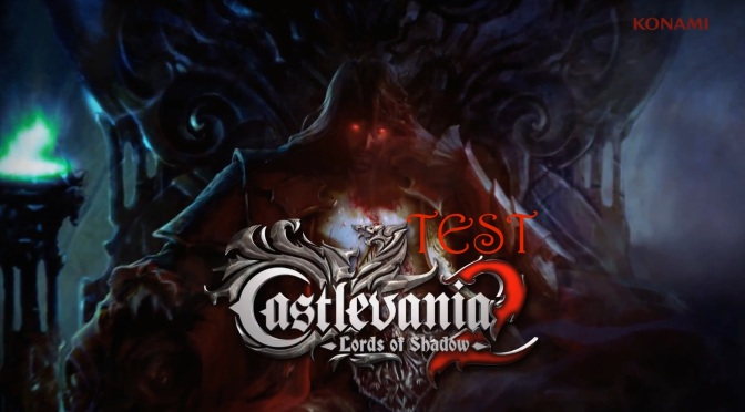 Test de Castlevania Lords of Shadow 2 par Master Bullitt