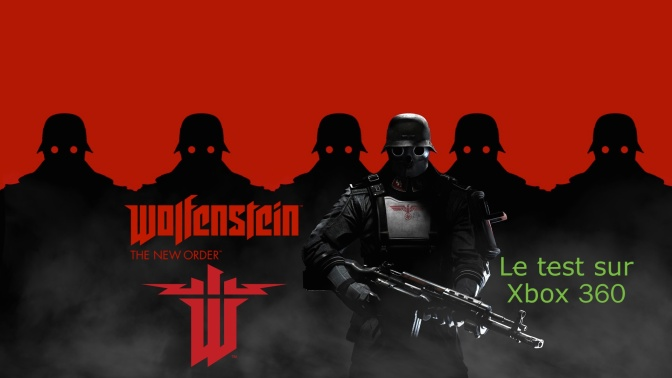 Test de Wolfenstein The New Order sur xbox 360 par Master Bullitt